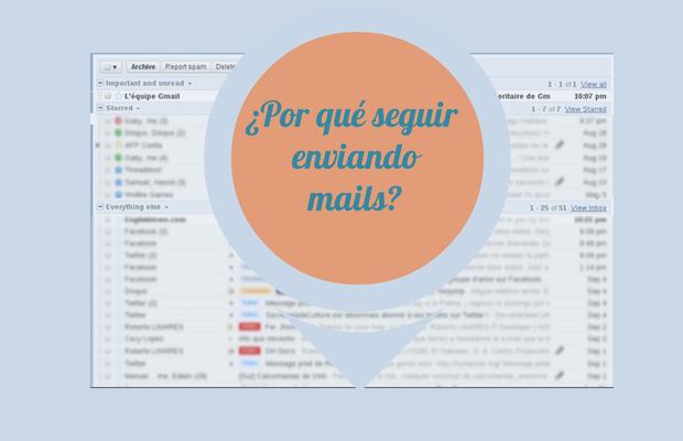 ¿Por qué seguir mandando mails?