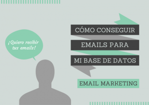 Cómo conseguir emails para tu base de datos de forma legal