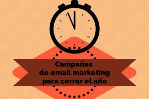 Campañasde email marketing para cerrar el año