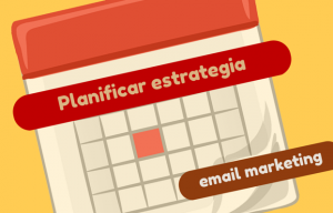 Planificar estrategia de email marketing
