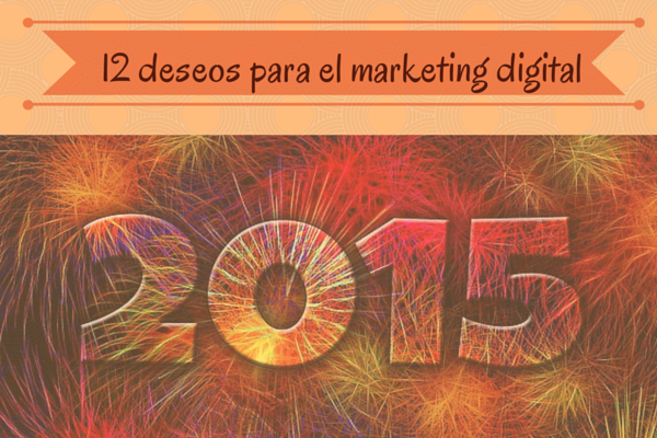 12 deseos para el marketing digital en 2015