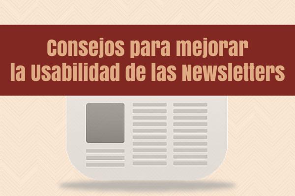 Consejos para mejorar la Usabilidad de las Newsletters