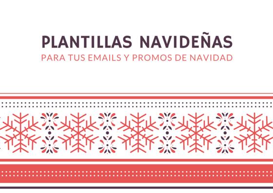 7 plantillas navideñas para tus emails