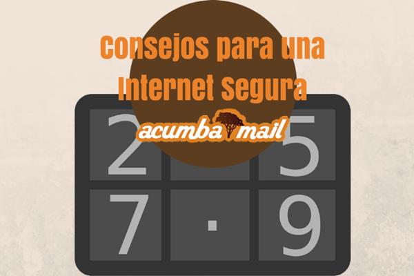 Consejos Acumbamail para una Internet Segura