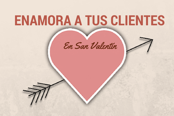 Enamora A Tus Clientes En San Valentín