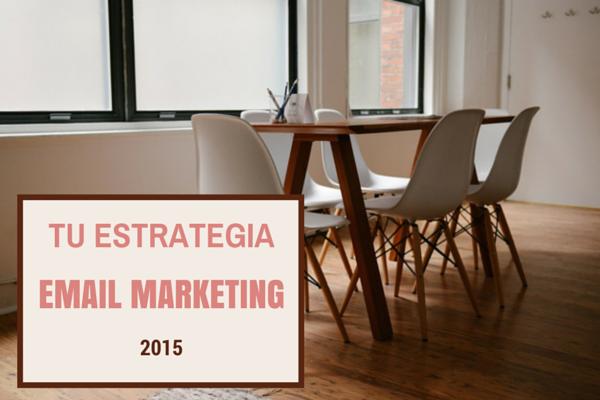 Estrategia de email marketing 2015