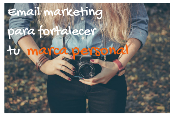 Email marketing para fortalecer tu marca personal