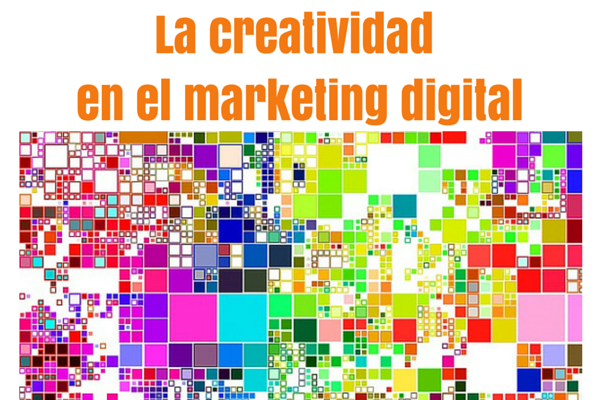 La creatividad en el marketing digital