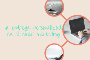 La entrega personalizada en el email marketing