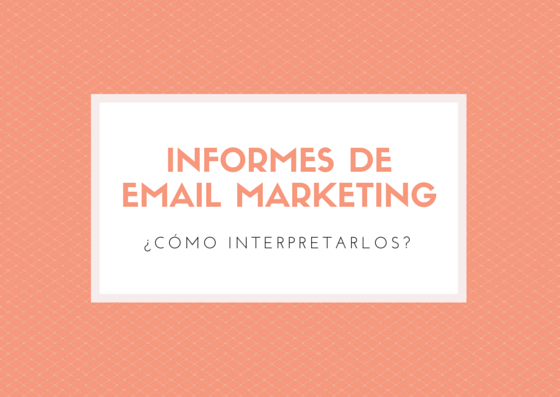Informes de email marketing