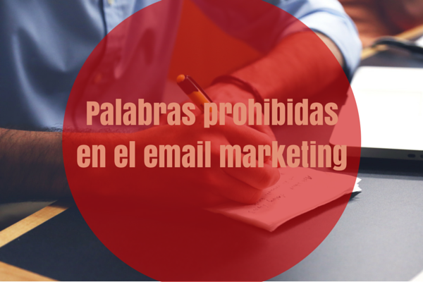 Palabras prohibidas en el email marketing