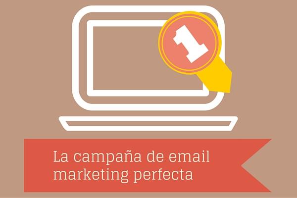La campaña de email marketing perfecta