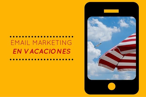 Ideas para tus campañas de email marketing en vacaciones