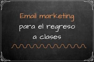 Campañas de email marketing en el regreso a clases