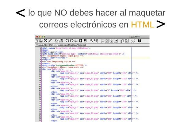 Lo que NO debes hacer al maquetar correos electrónicos en HTML