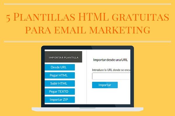 5 Plantillas HTML gratuitas para email marketing