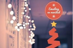 Consejos para enviar tu campaña de email marketing en Navidad