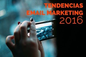 Tendencias de email marketing 2016
