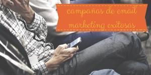 Cómo crear campañas de email marketing exitosas
