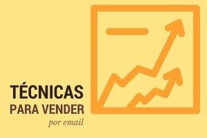 Técnicas para vender más por email