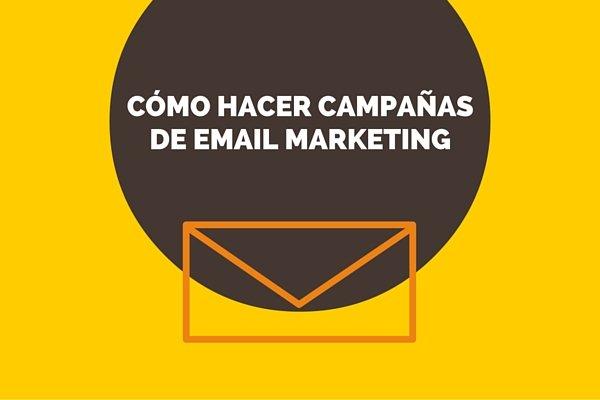 Cómo hacer campañas de email marketing
