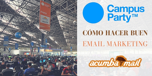 Campus Party o cómo hacer buen email marketing