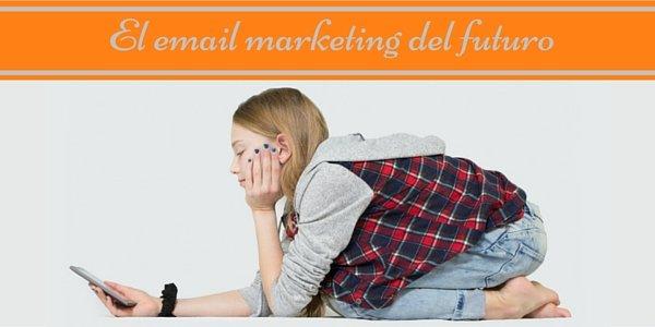 El email marketing del futuro salvado por los más jóvenes