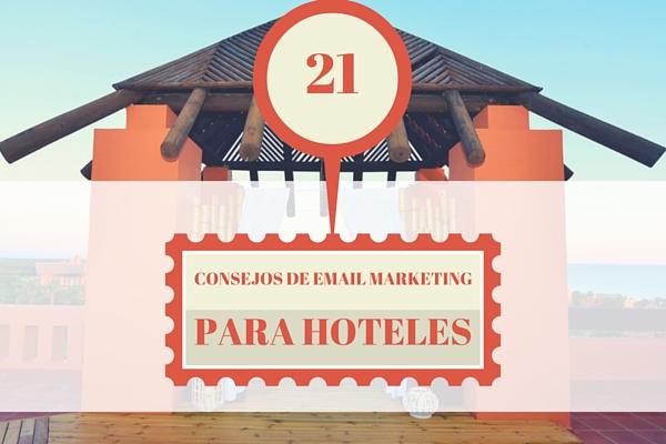 21 consejos de email marketing para hoteles