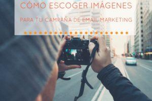 Escoger imágenes para tu campaña de email marketing