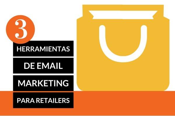 3 herramientas de email marketing para retailers
