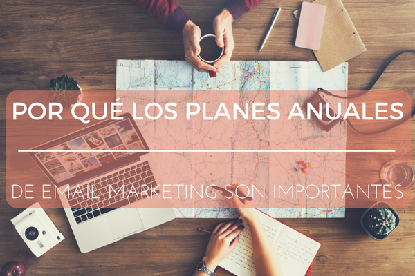 Por qué son importantes los planes de email marketing