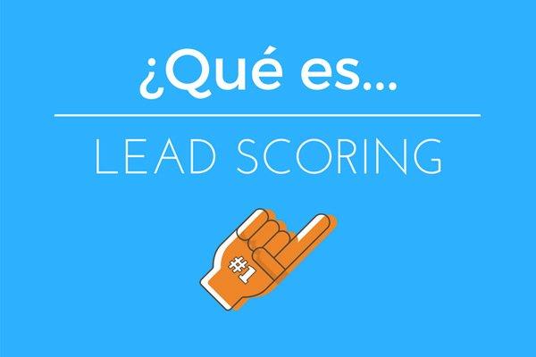¿Qué es lead scoring?