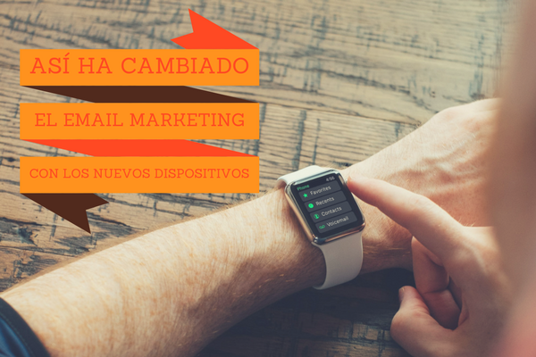 Email marketing con los nuevos dispositivos