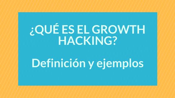 Portada: Growth Hacking, definición y ejemplos