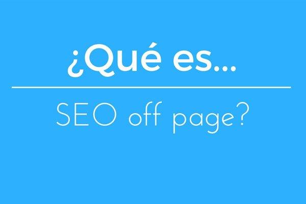 ¿Qué es SEO off page?