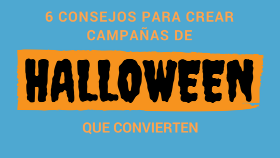 Portada post 6 consejos para crear campañas de Halloween existosas