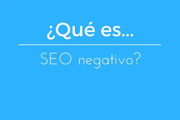 ¿Qué es el SEO negativo?