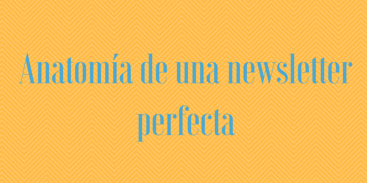 Portada post: Cómo crear la newsletter perfecta