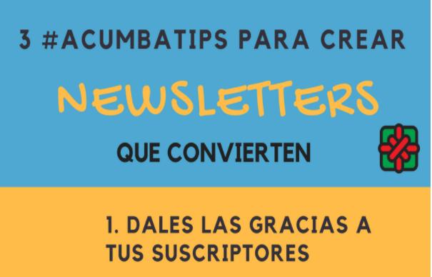 Acumbatips 6: cómo crear newsletter que convierten